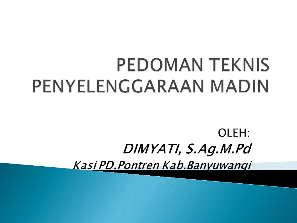 OLEH: DIMYATI, S.Ag.M.Pd Kasi PD.Pontren Kab.Banyuwangi