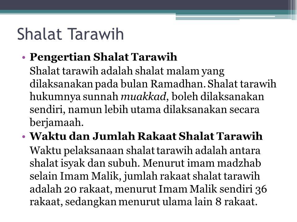 Shalat Tarawih Pengertian Shalat Tarawih Shalat tarawih adalah shalat malam yang dilaksanakan pada bulan Ramadhan. Shalat tarawih hukumnya sunnah muak