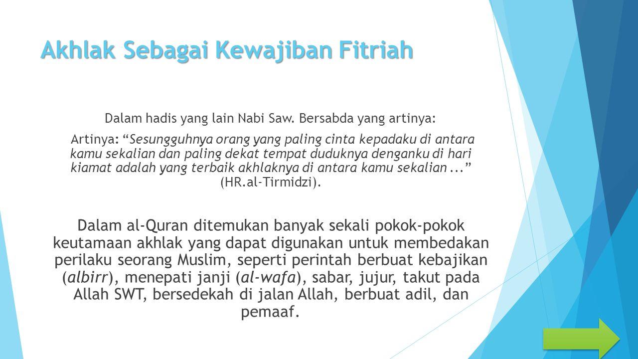 Sumber Akhlak Islam Sifat sifat sabar, tawakkal, syukur, pemaaf, dan pemurah termasuk sifat-sifat yang baik dan mulia.