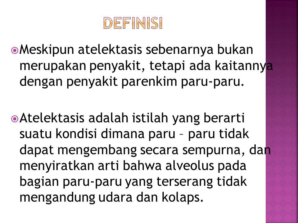 Atelektasis dibagi menjadi dua jenis yaitu : a.