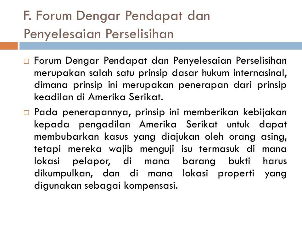 F. Forum Dengar Pendapat dan Penyelesaian Perselisihan  Forum Dengar Pendapat dan Penyelesaian Perselisihan merupakan salah satu prinsip dasar hukum
