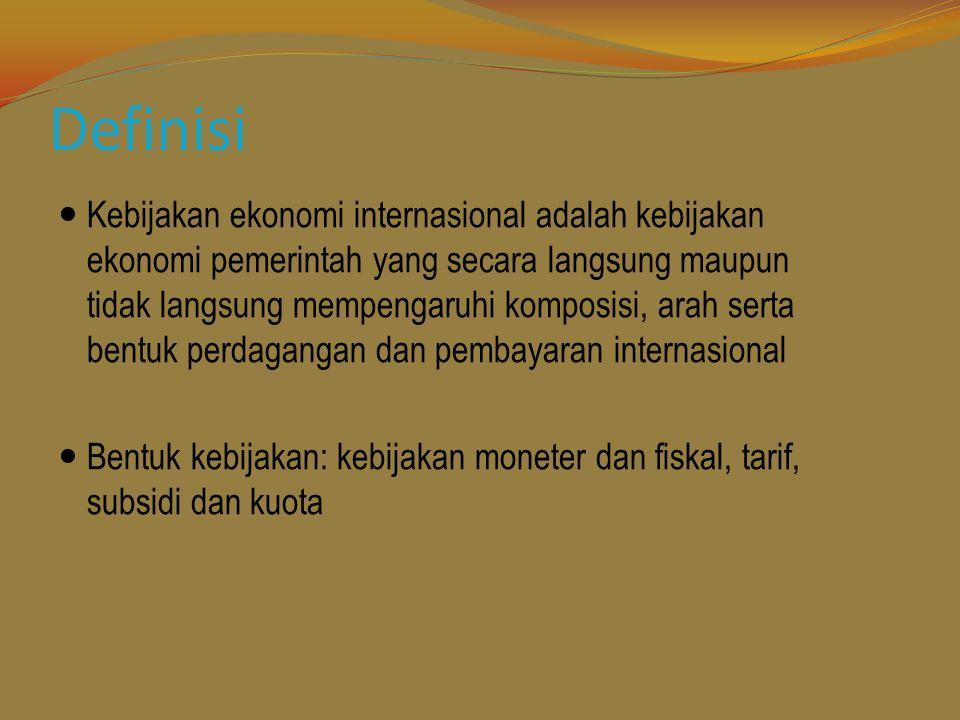 Definisi Kebijakan ekonomi internasional adalah kebijakan ekonomi pemerintah yang secara langsung maupun tidak langsung mempengaruhi komposisi, arah s