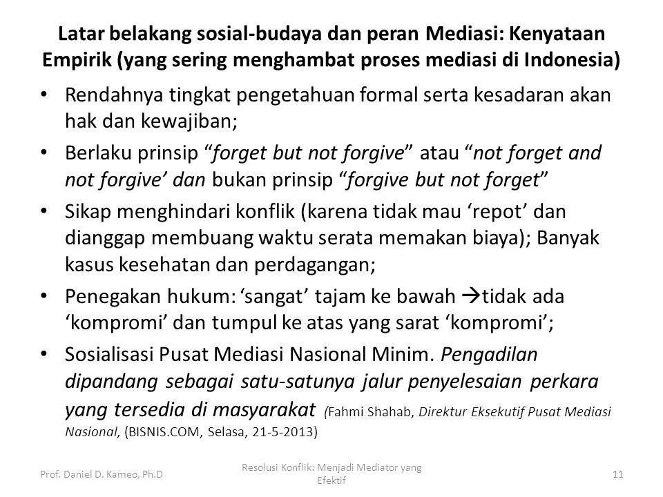 "Rendahnya tingkat pengetahuan formal serta kesadaran akan hak dan kewajiban; Berlaku prinsip ""forget but not forgive"" atau ""not forget and not forgive"