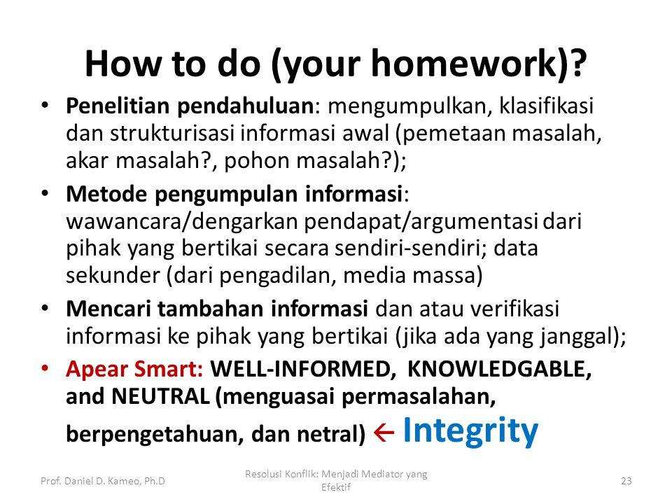 How to do (your homework)? Penelitian pendahuluan: mengumpulkan, klasifikasi dan strukturisasi informasi awal (pemetaan masalah, akar masalah?, pohon