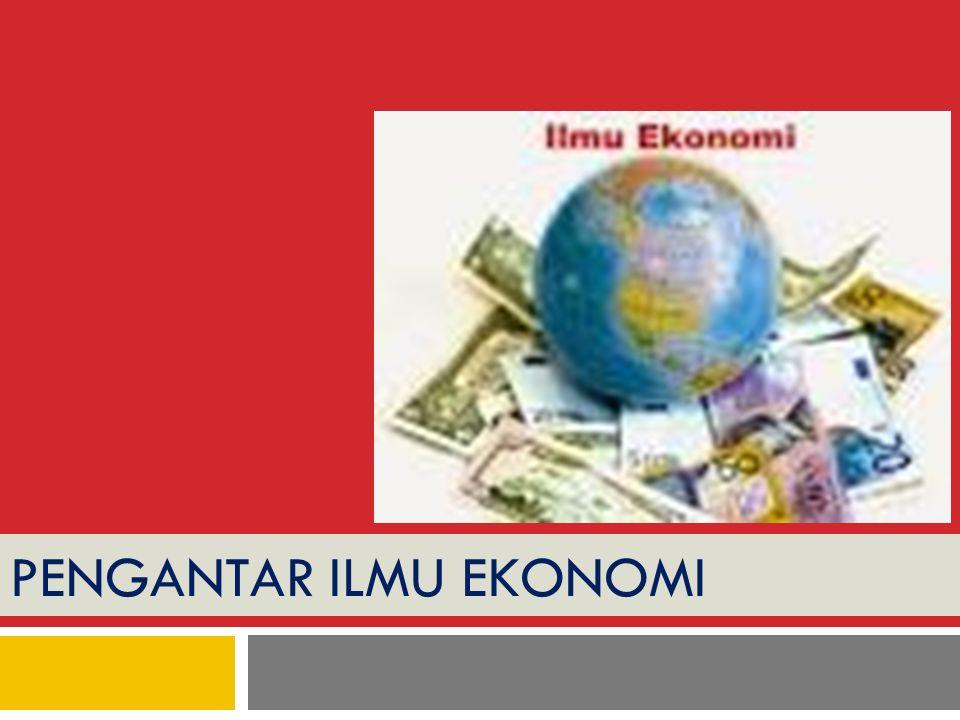 Kebutuhan manusia Pengantar Ekonomi 1 32 Keinginan manusia untuk mendapatkan dan mengkonsumsikan barang dan jasa (komoditi)