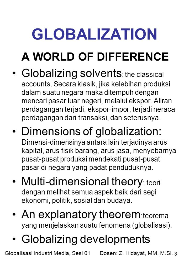 3 GLOBALIZATION A WORLD OF DIFFERENCE Globalizing solvents : the classical accounts.