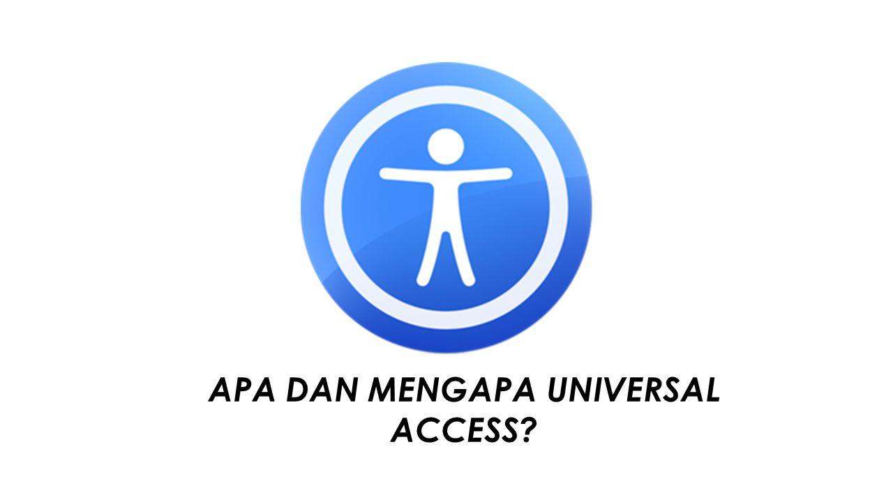 APA DAN MENGAPA UNIVERSAL ACCESS?