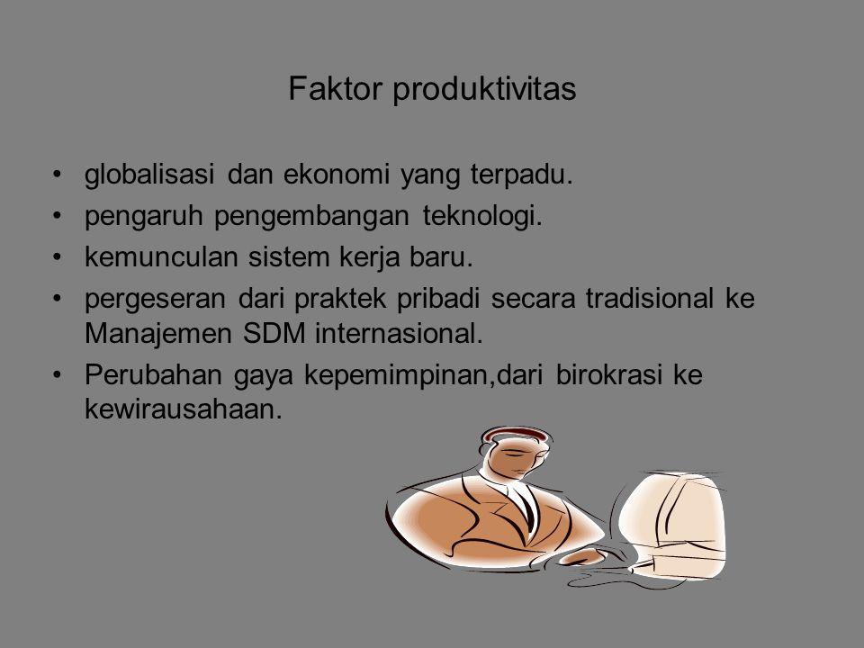 Faktor produktivitas globalisasi dan ekonomi yang terpadu.