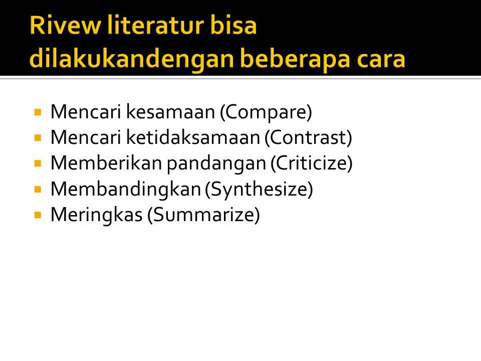 1.Survei Pustaka: melakukan identifikasi berbagai macam bahan pustaka (tidak diterbitkan / diterbitkan).