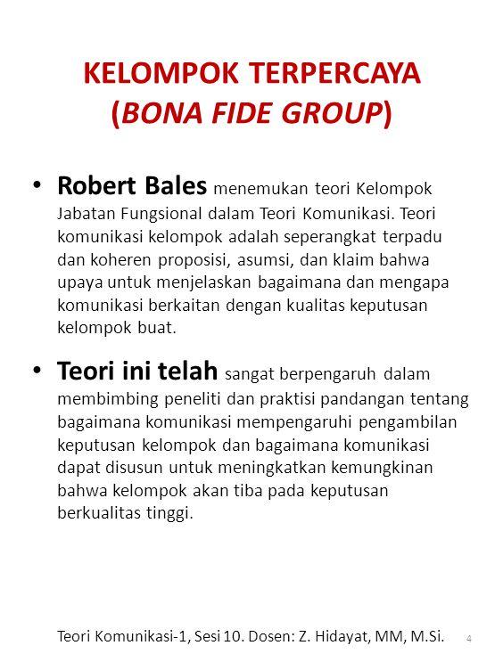 Robert Bales menemukan teori Kelompok Jabatan Fungsional dalam Teori Komunikasi.