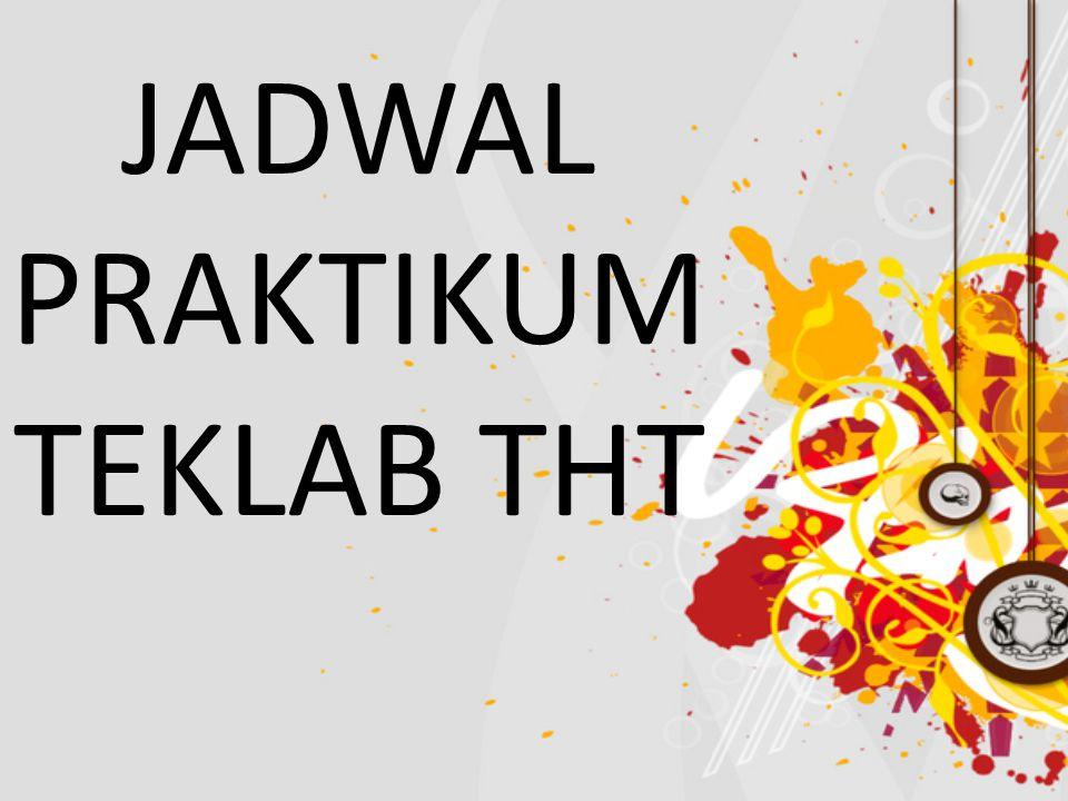 JADWAL PRAKTIKUM TEKLAB THT