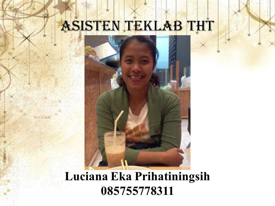 Asisten teklab tht Luciana Eka Prihatiningsih 085755778311