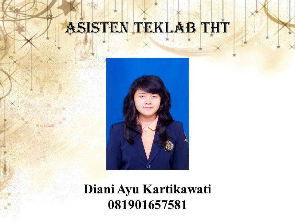 Asisten teklab tht Diani Ayu Kartikawati 081901657581