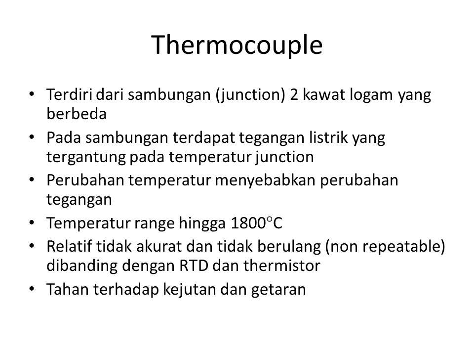 Thermocouple Terdiri dari sambungan (junction) 2 kawat logam yang berbeda Pada sambungan terdapat tegangan listrik yang tergantung pada temperatur jun