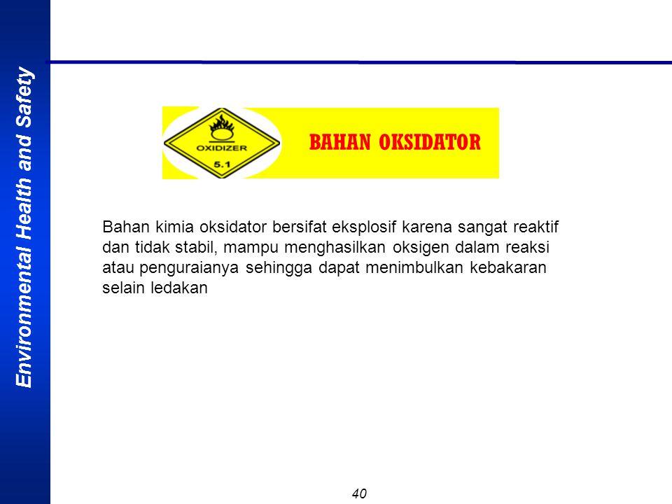 Environmental Health and Safety 39 BAHAN KIMIA RADIOAKTIF Yaitu bahan kimia yang mempunyai kemampuan untuk memancarkan sinar-sinar radioaktif seperti