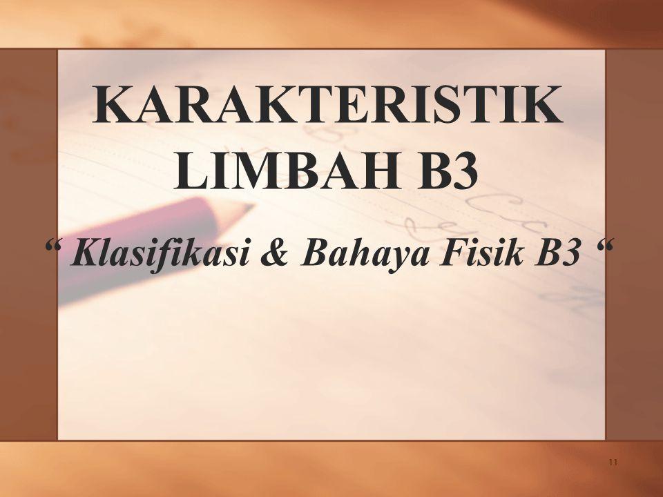 11 KARAKTERISTIK LIMBAH B3 Klasifikasi & Bahaya Fisik B3