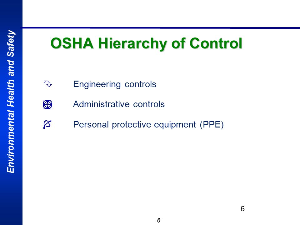 Environmental Health and Safety 7 Engineering Control