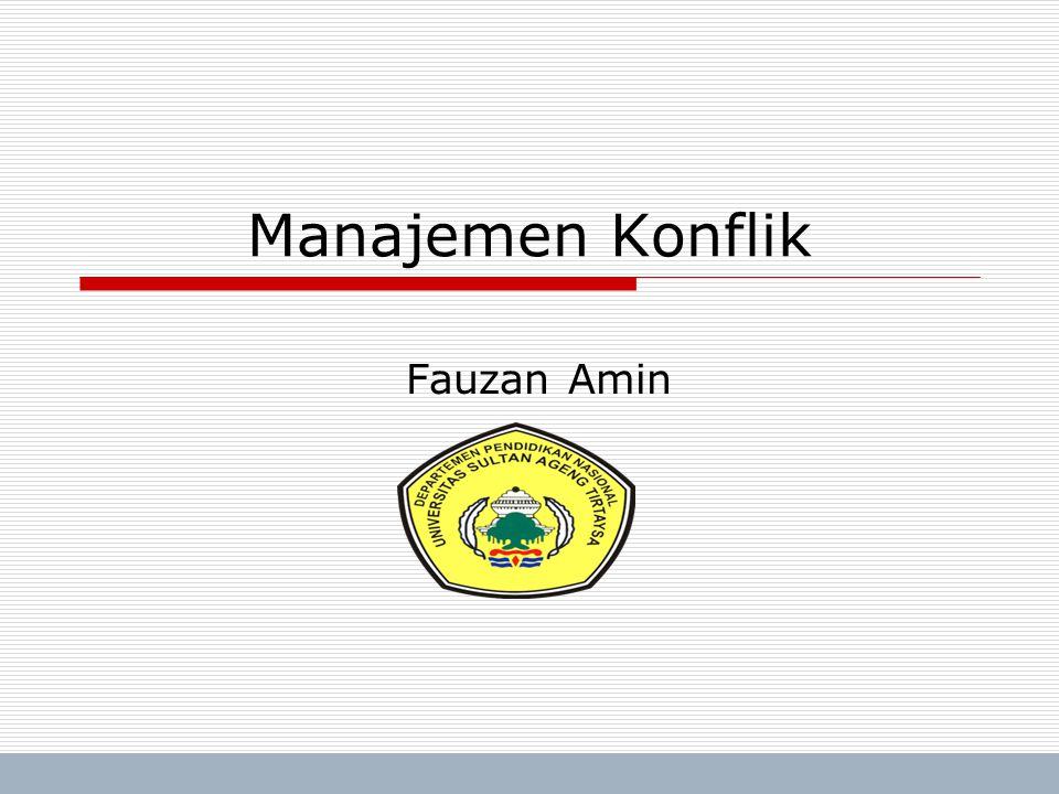 Trisnadi Wijaya, SE, S.Kom Manajemen Umum1 Manajemen Konflik Fauzan Amin