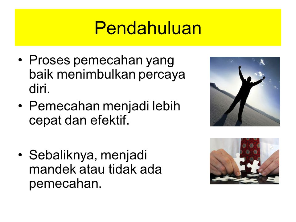Tahapan dalam problem solving There are four basic steps in problem solving: Defining the problem.
