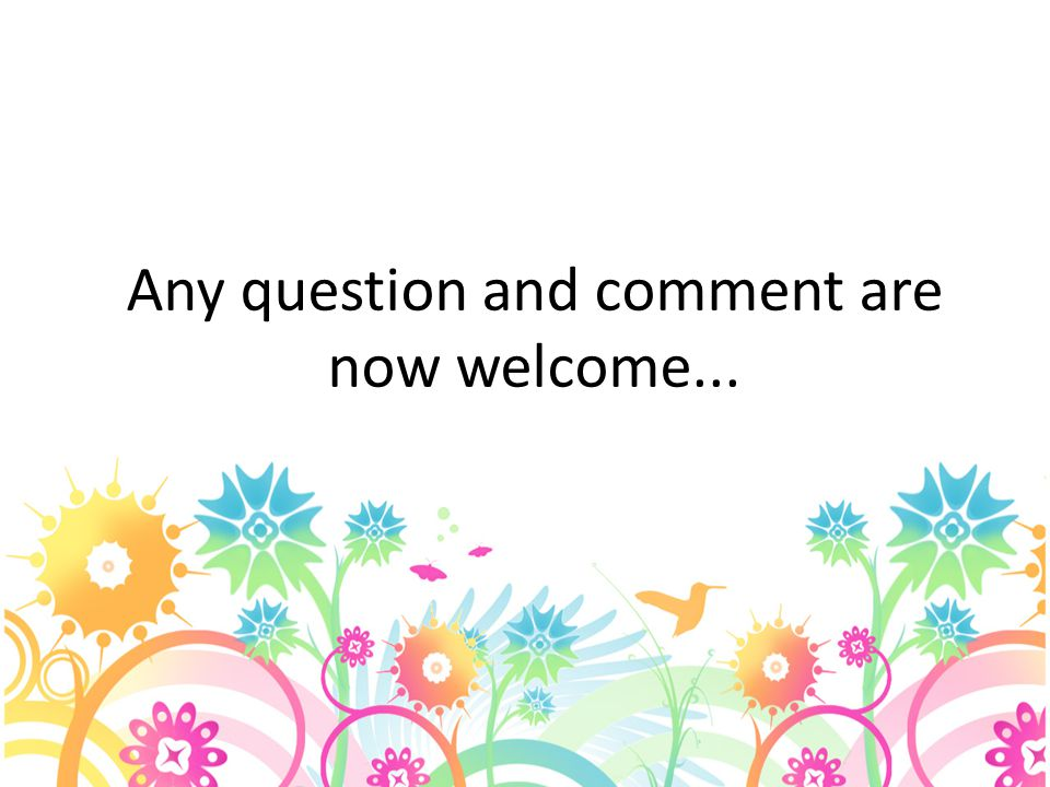 Any question and comment are now welcome...