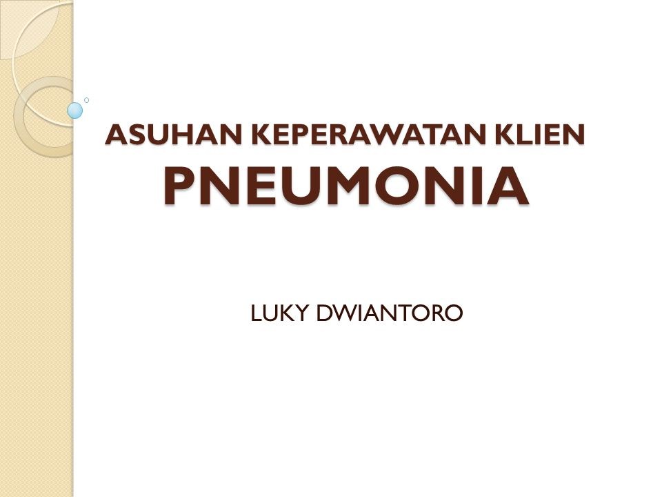 ASUHAN KEPERAWATAN KLIEN PNEUMONIA LUKY DWIANTORO
