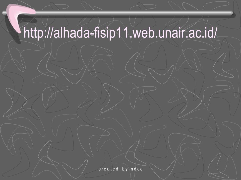 http://alhada-fisip11.web.unair.ac.id/ c r e a t e d b y n d a c