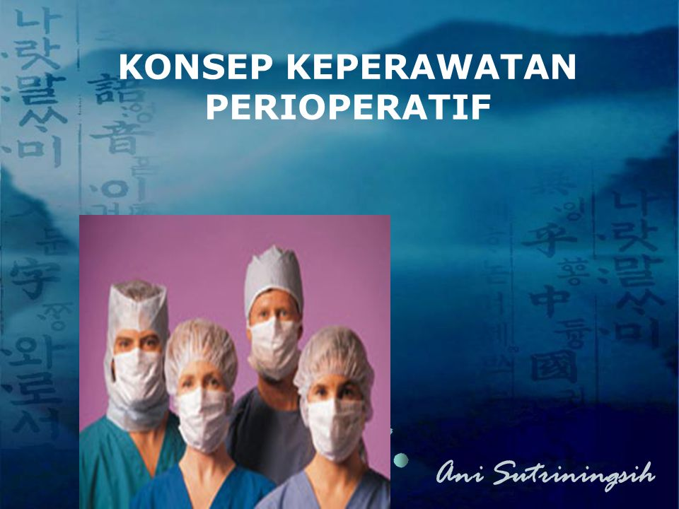 DEFINISI Keperawatan perioperatif merupakan berbagai aktivitas yang diberikan pada klien sebelum (pre operatif), selama (intra operatif),dan setelah pembedahan (post operatif)