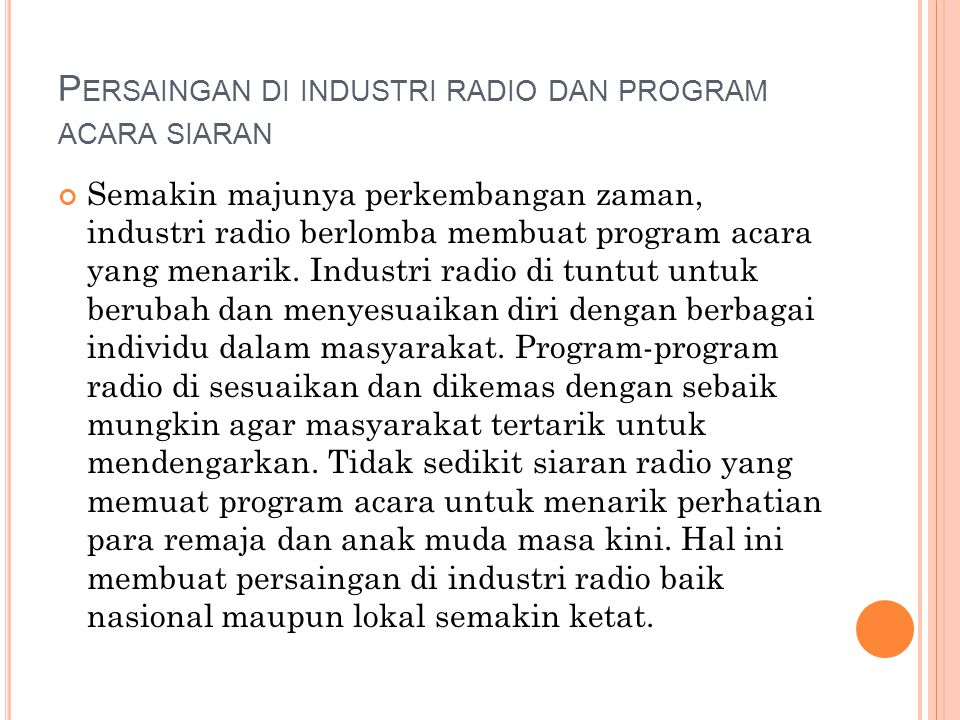 Dari berbagai industri radio yang bersaing saat ini, salah satu radio lokal yang bersaing di Jakarta adalah Mustang 88 fm.