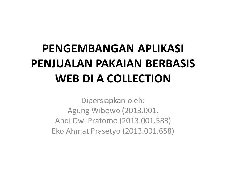 I.Pendahuluan Gambaran Umum Proyek A Colletion merupakan sebuah toko yang melayani penjualan pakaian dan aksesoris lainnya.
