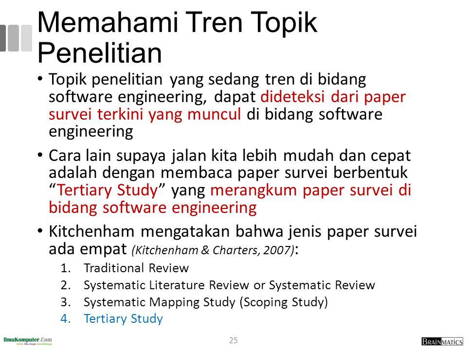 Memahami Tren Topik Penelitian Topik penelitian yang sedang tren di bidang software engineering, dapat dideteksi dari paper survei terkini yang muncul