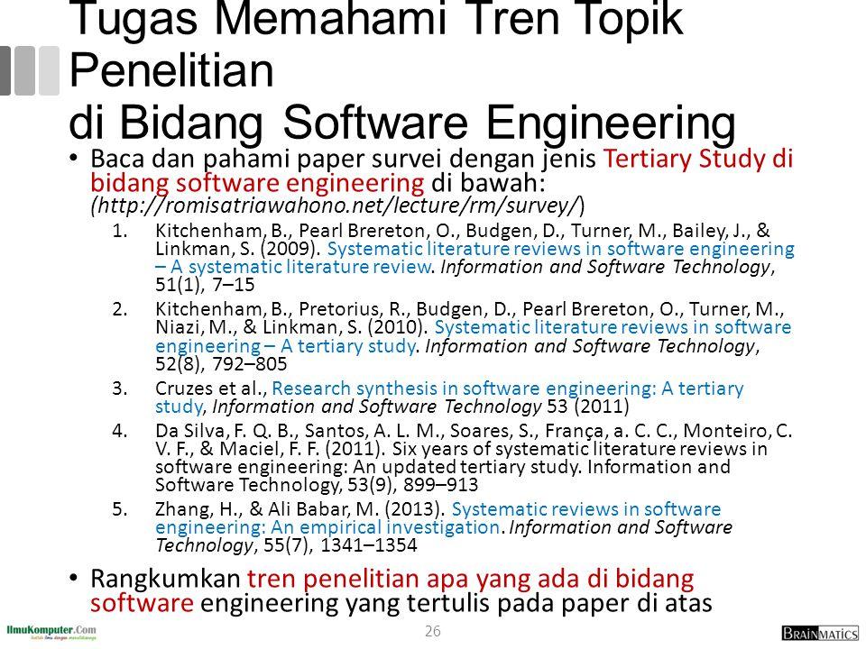Tugas Memahami Tren Topik Penelitian di Bidang Software Engineering Baca dan pahami paper survei dengan jenis Tertiary Study di bidang software engine