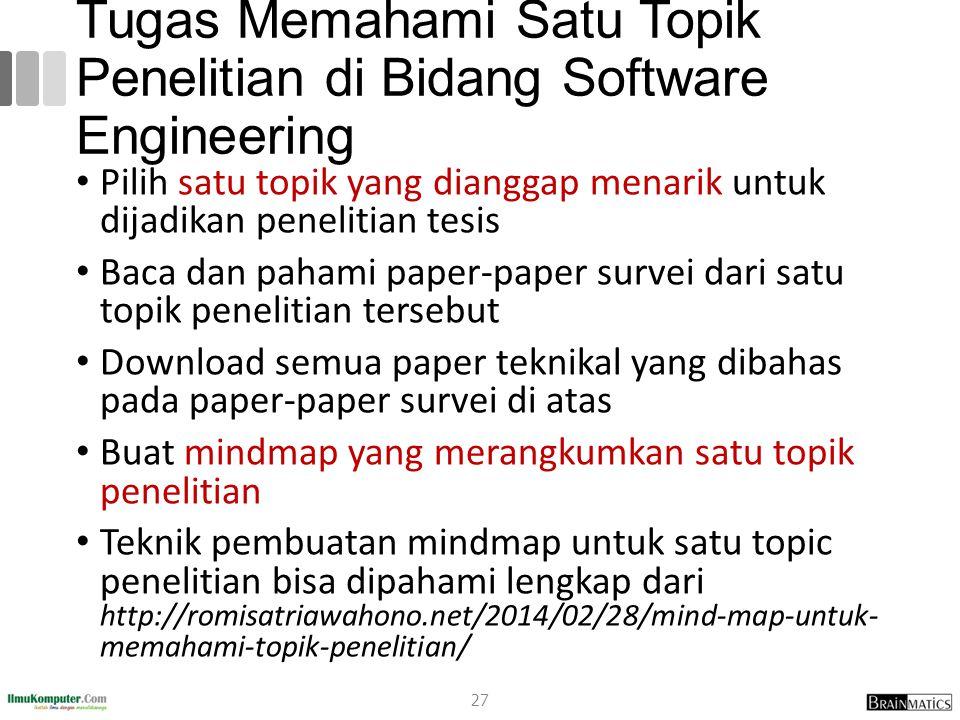 Tugas Memahami Satu Topik Penelitian di Bidang Software Engineering Pilih satu topik yang dianggap menarik untuk dijadikan penelitian tesis Baca dan p