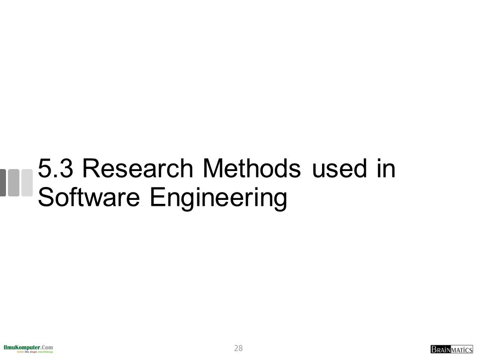 5.3 Research Methods used in Software Engineering 28