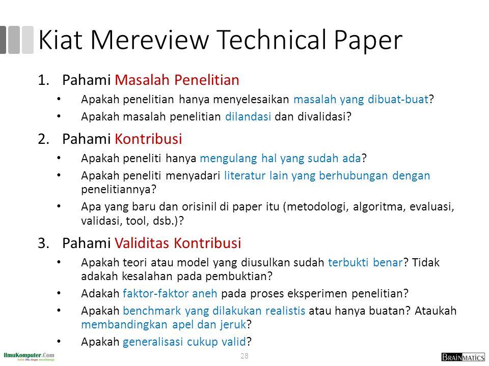 Kiat Mereview Technical Paper 1.Pahami Masalah Penelitian Apakah penelitian hanya menyelesaikan masalah yang dibuat-buat.