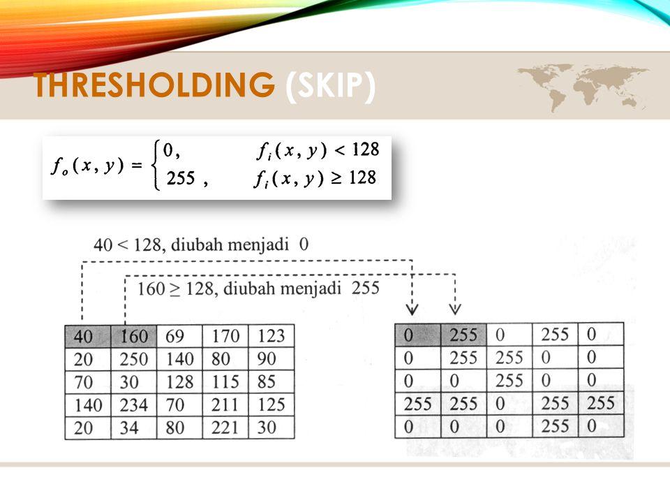 THRESHOLDING (SKIP)