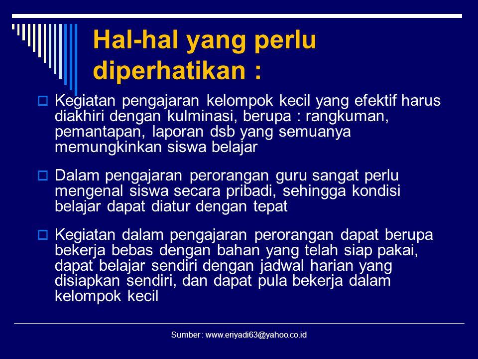 Sumber : www.eriyadi63@yahoo.co.id Hal-hal yang perlu diperhatikan :  Kegiatan pengajaran kelompok kecil yang efektif harus diakhiri dengan kulminasi