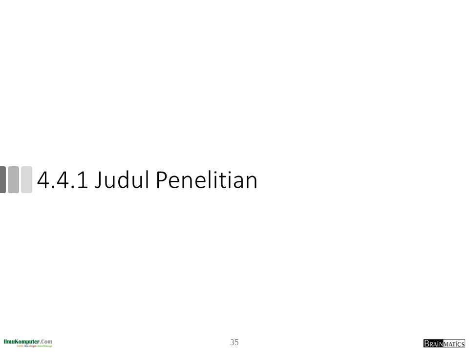 4.4.1 Judul Penelitian 35