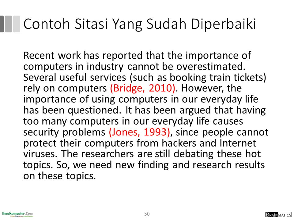 Contoh Sitasi Yang Sudah Diperbaiki Recent work has reported that the importance of computers in industry cannot be overestimated. Several useful serv