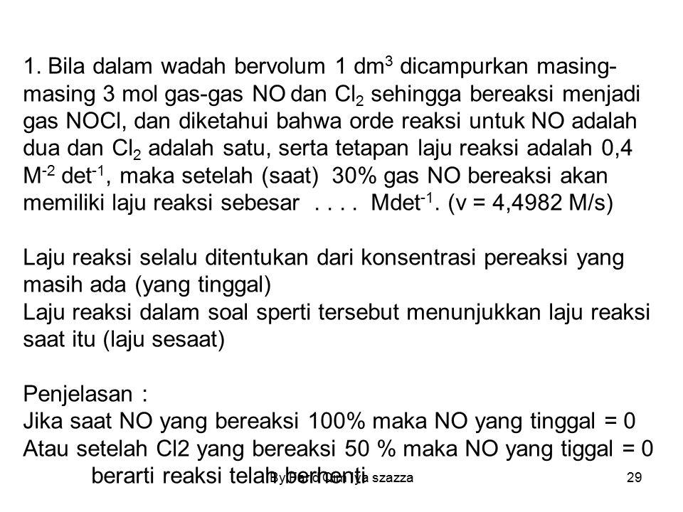 By Farid Qim Iya szazza29 1. Bila dalam wadah bervolum 1 dm 3 dicampurkan masing- masing 3 mol gas-gas NO dan Cl 2 sehingga bereaksi menjadi gas NOCl,