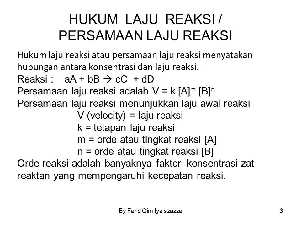 HUKUM LAJU REAKSI / PERSAMAAN LAJU REAKSI Hukum laju reaksi atau persamaan laju reaksi menyatakan hubungan antara konsentrasi dan laju reaksi. Reaksi