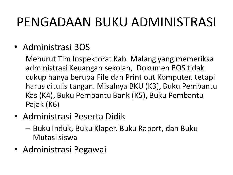 PENGADAAN BUKU ADMINISTRASI Administrasi BOS Menurut Tim Inspektorat Kab. Malang yang memeriksa administrasi Keuangan sekolah, Dokumen BOS tidak cukup
