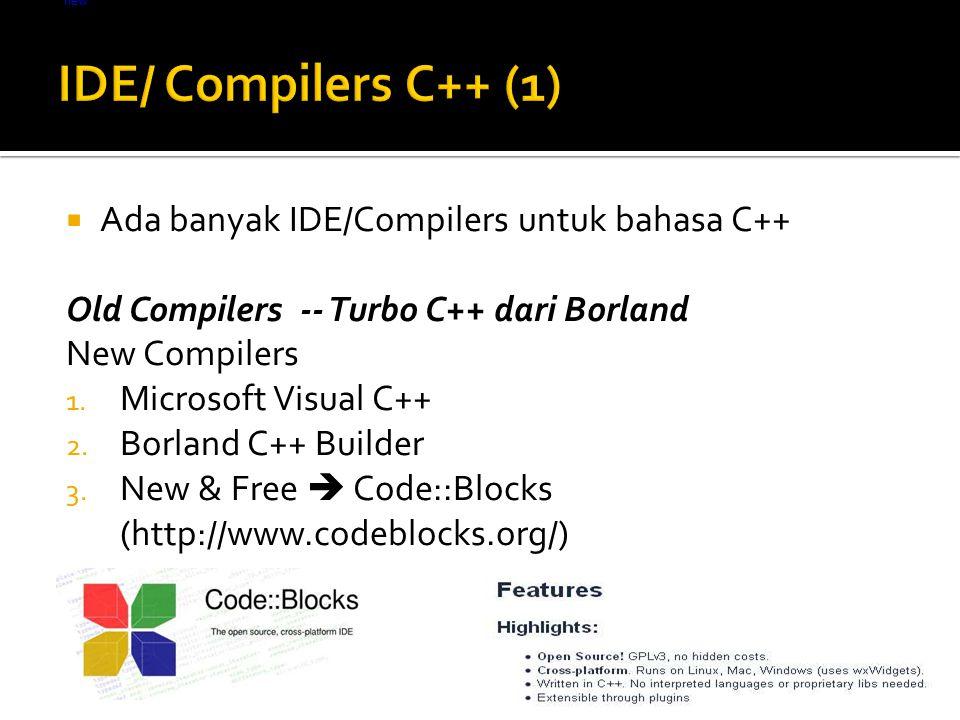  Ada banyak IDE/Compilers untuk bahasa C++ Old Compilers -- Turbo C++ dari Borland New Compilers 1.