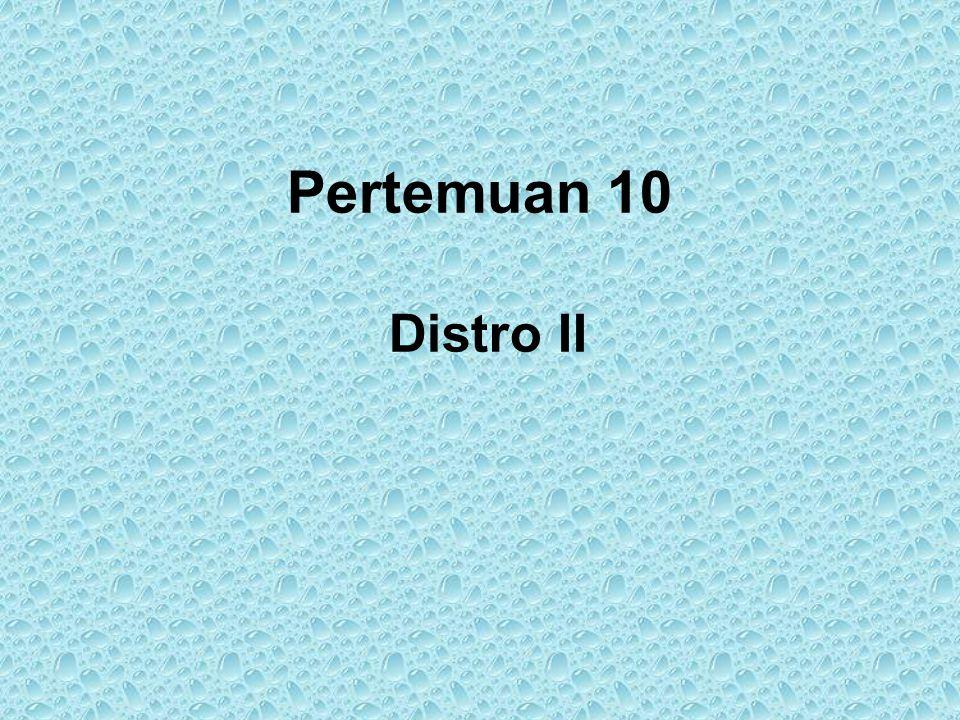 Pertemuan 10 Distro II