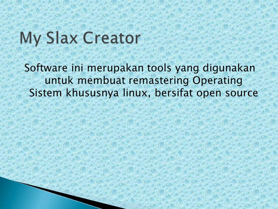 Software ini merupakan tools yang digunakan untuk membuat remastering Operating Sistem khususnya linux, bersifat open source