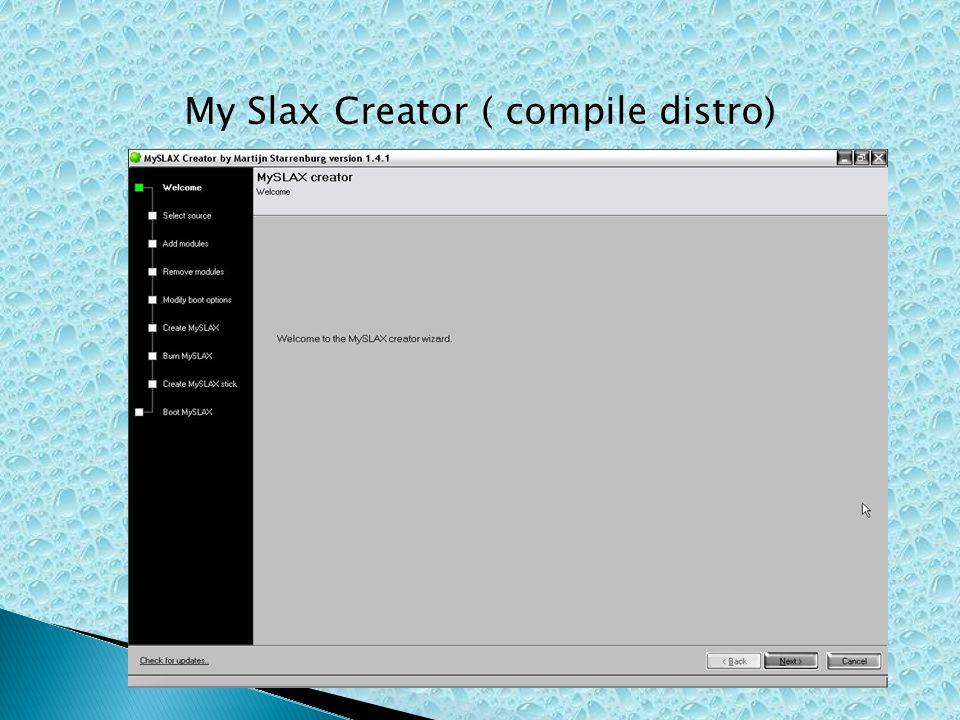 My Slax Creator ( compile distro)