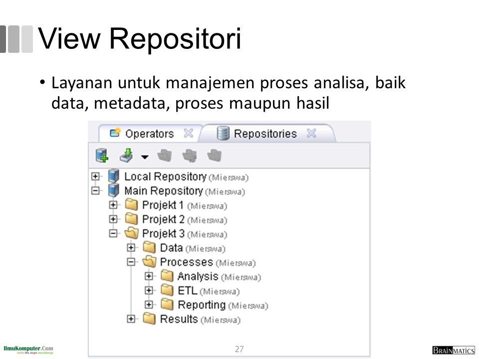 View Repositori Layanan untuk manajemen proses analisa, baik data, metadata, proses maupun hasil 27