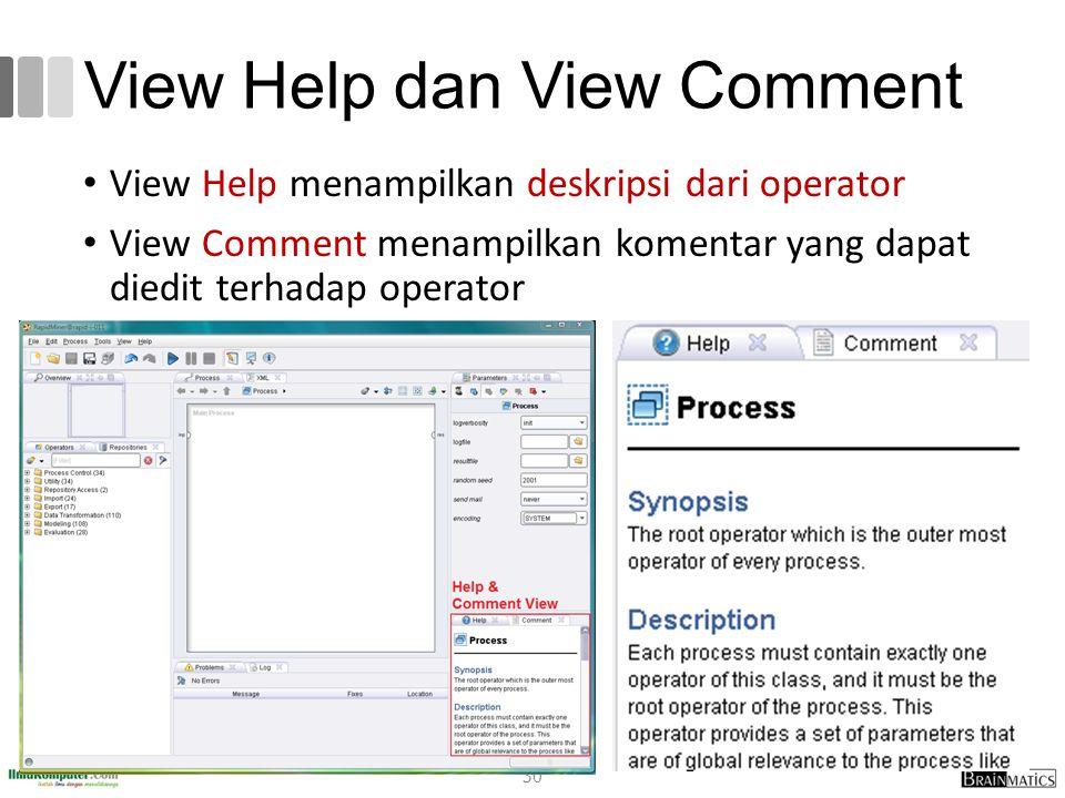 View Help dan View Comment View Help menampilkan deskripsi dari operator View Comment menampilkan komentar yang dapat diedit terhadap operator 30