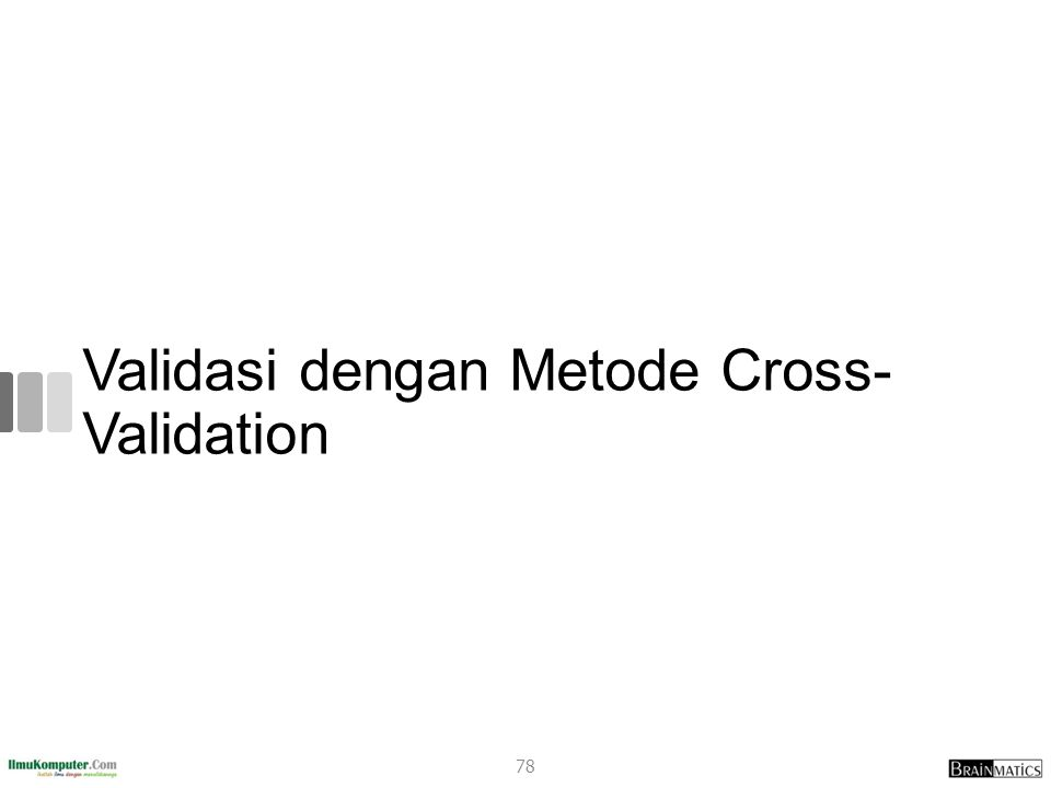 Validasi dengan Metode Cross- Validation 78