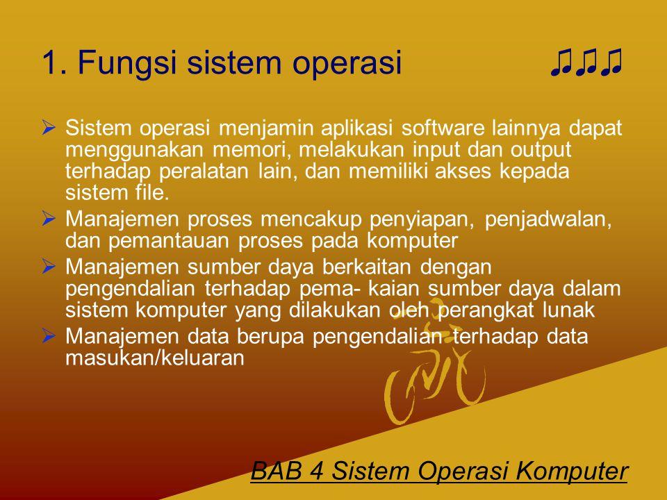  Sistem operasi menjamin aplikasi software lainnya dapat menggunakan memori, melakukan input dan output terhadap peralatan lain, dan memiliki akses k