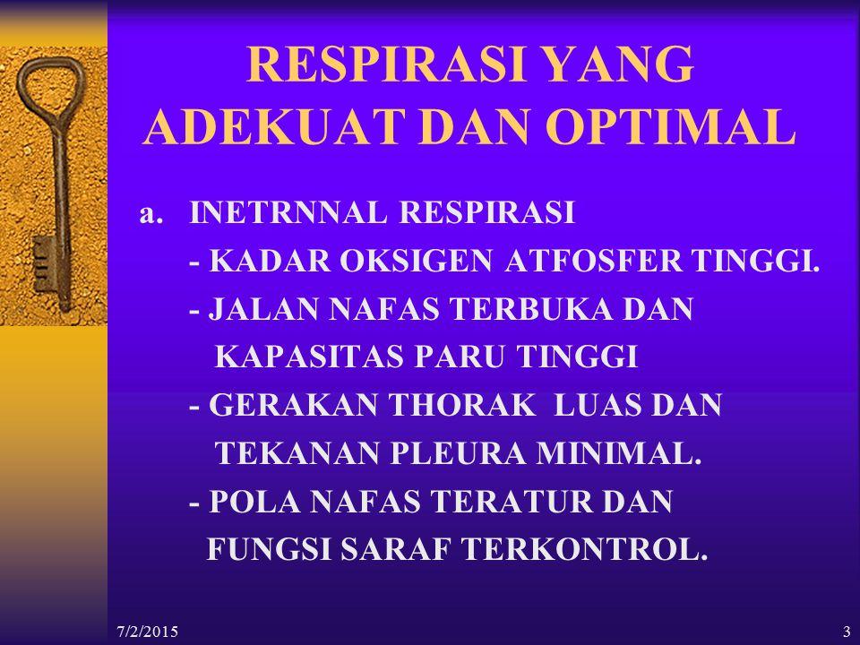 7/2/20154 b.EKSTERNAL RESPIRASI - MEMBRAN SEL MUDAH UNTUK DEFUSI.